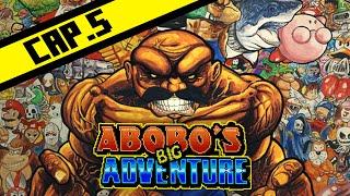 Abobo's Big Adventure | ESTRÉS A NIVELES INIMAGINABLES | Cap.5