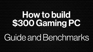How To Build a $100 Gaming PC | Guide & Benchmarks | VR & 1080p Ready