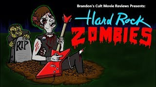 Brandon's Cult Movie Reviews: HARD ROCK ZOMBIES