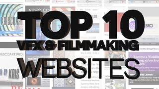 TOP 10 VFX & FILMMAKING WEBSITES I USE - Sources And Tools That Can Help