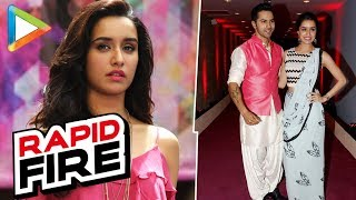 Rapid Fire: Shraddha Proud Of Varun For His
