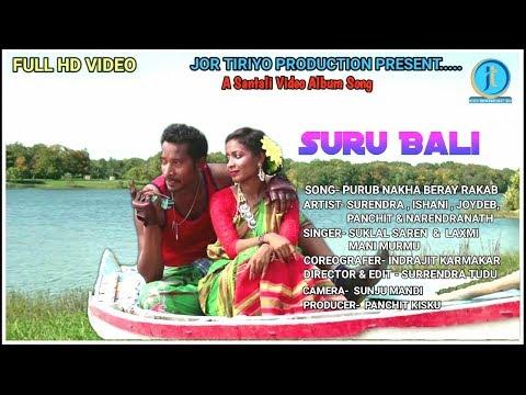 Purub Nakha Beray Rakab An//Album Surubali //Santali Full HD Video Song-2018