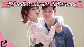 Top Friends to lovers  Korean Dramas 2018