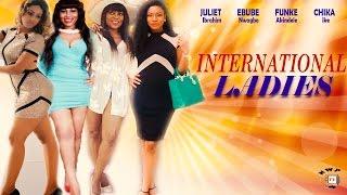 International Ladies Season 1 - 2017 Latest Nigerian Nollywood movie