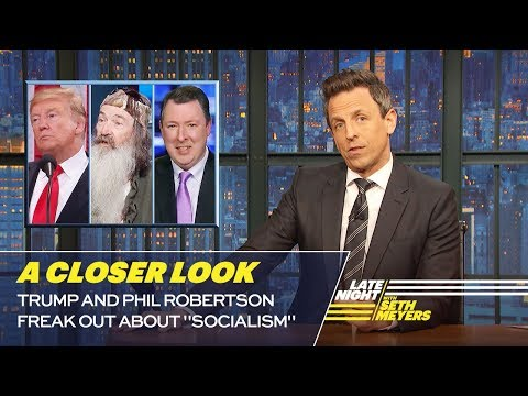 Trump and Phil Robertson Freak Out About Socialism A Closer Look