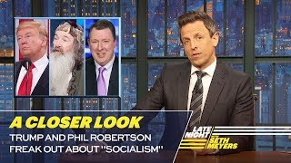 """Trump and Phil Robertson Freak Out About """"Socialism"""": A Closer Look"""
