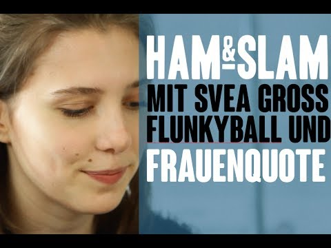HAM & SLAM #13 mit Svea Gross - Flunkyball und Frauenquote