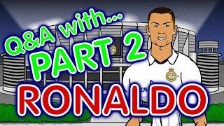Q&A with RONALDO! Part 2! (Cristiano Ronaldo Parody)