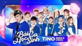 TINO [ ZERO 9 - USAGI ] - Bài Ca Học Sinh [Official MV]