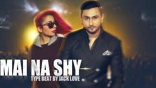 [ Beat ] Main Na Shy - Honey Singh | Jasmin Sandlas | Type Beat
