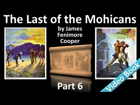 Part 6 The Last of the Mohicans Audiobook by James Fenimore Cooper Chs 23 26