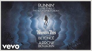 Naughty Boy - Runnin' (Lose It All) (The Rooftop Boys Remix) ft. Beyoncé, Arrow Benjamin