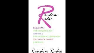 RANDOM RADIO PODCAST SHOW EPISODE 169 MAR. 25, 2018