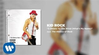 Kid Rock - 3 Sheets To The Wind (What