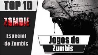 TOP 10 - JOGOS DE ZUMBI