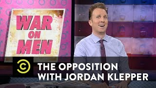 War on Men: Resisting the Evil Estrogenda - The Opposition w/ Jordan Klepper