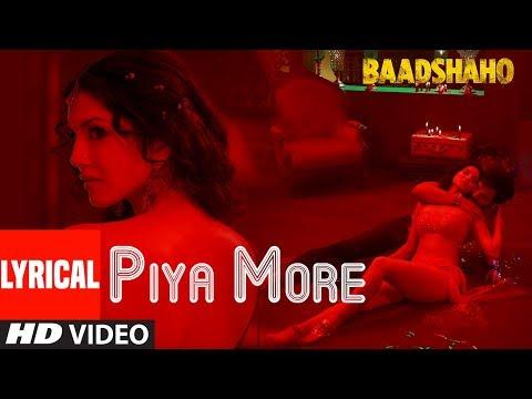 Xxx Mp4 Piya More Song With Lyrics Baadshaho Emraan Hashmi Sunny Leone Mika Singh Neeti Mohan 3gp Sex