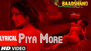 Piya More Song With Lyrics | Baadshaho | Emraan Hashmi | Sunny Leone | Mika Singh, Neeti Mohan