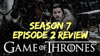 Game of Thrones|Season 7|Episode 2 Review