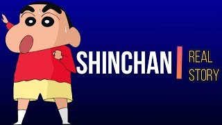 Shinchan - Real Story