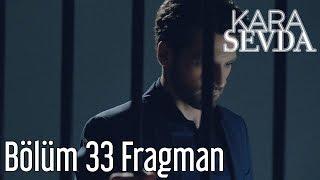 Kara Sevda 33. Bölüm Fragman