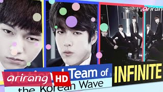 Arirang Special(Ep.334) INFINITE(인피니트), National Team of the Korea Wave _ Full Episode