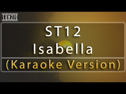 St12 Isabella Karaoke Version Lyrics No Vocal Sunziq