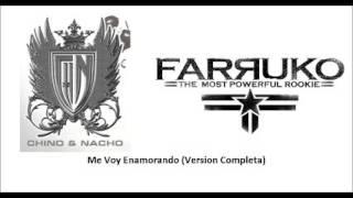 Chino y Nacho Ft  Farruko Me Voy Enamorando [Version Completa] Letra En La Descripcion