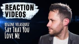 Regine Velasquez - Say That You Love Me (Highest Version) | REACTION