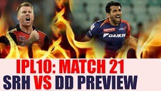 IPL 10: SRH skipper David Warner to face Zaheer Khan led DD, Match 21 PREVIEW | Oneindia News