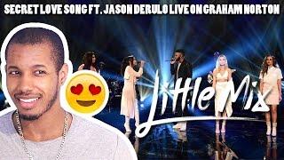 LITTLE MIX - SECRET LOVE SONG FEAT. JASON DERULO LIVE ON GRAHAM NORTON REACTION