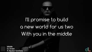 Middle - DJ Snake ft  Bipolar Sunshine (Lyrics) HD