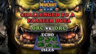Grubby | Warcraft 3 The Frozen Throne | Orc v Orc - Challenged to a Farseer Duel - Echo Isles