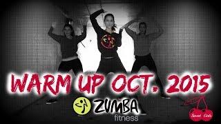 Warm up Oct. 2015 I ZIN 58 I Zumba® Fitness I Sweet Girls Crew