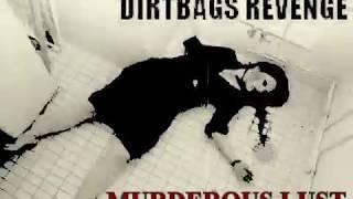 DIRTBAGS REVENGE Murderous lust Drug Dumpster 2011