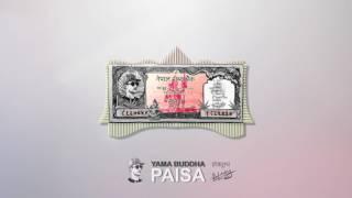 Yama Buddha - Paisa (Prod by Nasty)