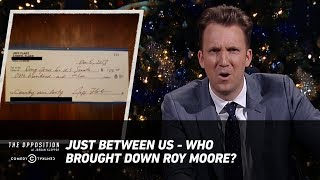 Just Between Us - Who Brought Down Roy Moore? - The Opposition w/ Jordan Klepper