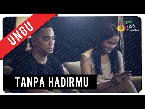 UNGU - Tanpa Hadirmu | Official Video Clip
