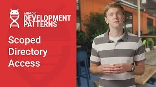 Scoped Directory Access (Android Development Patterns S3 Ep 7)