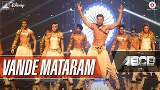 Vande Mataram - Disney's ABCD 2 - Varun Dhawan - Shraddha Kapoor