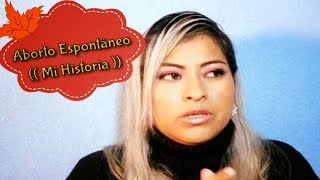 Aborto Espontáneo (( Mi Historia ))