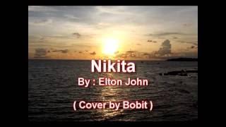 Nikita (with lyrics) -  Elton John  ( Cover by Bobit )