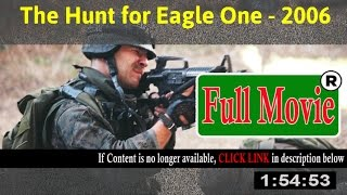 Watch: The Hunt for Eagle One Full Movie Online