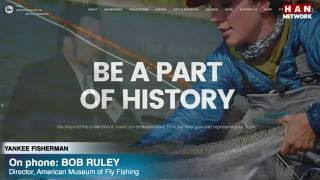Yankee Fisherman: Museum of Fly Fishing Director 12.1.16