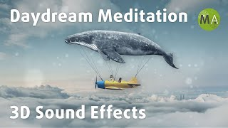Super Relaxing Daydream Meditation With 3D Sound Effects - Isochronic Tones