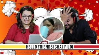 Hello Friends! Chai Pilo! | Indians React To Viral Trends | TRP | The Reaction Project | India
