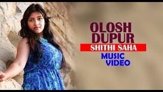 Olosh Dupur By Shithi Saha | Music Video | Kazi Hablu | Mohain Monir