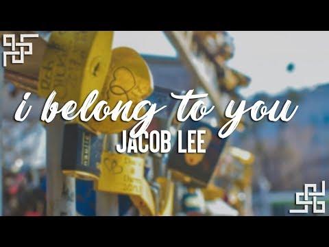 jacob lee i belong to you sub español
