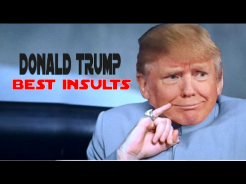 DONALD TRUMP S MOST SAVAGE MOMENTS COMPILATION Best Insults