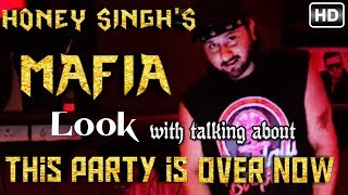 pc mobile Download YO YO HONEY SINGH talking about his new song 'THIS PARTY IS OVER NOW' || yo yo is back with new look